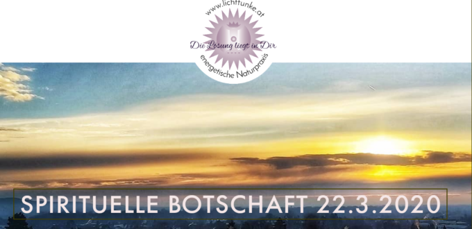 Spirituelle Botschaft 22.3.20