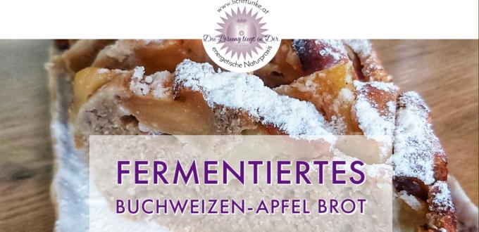 fermentiertes Buchweizen-Apfel Brot